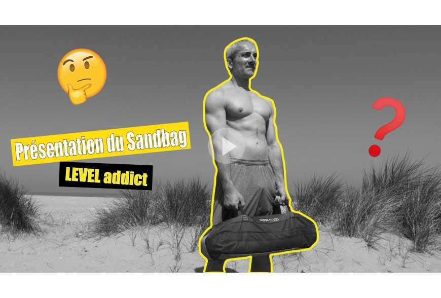Présentation du Sandbag LEVEL addict